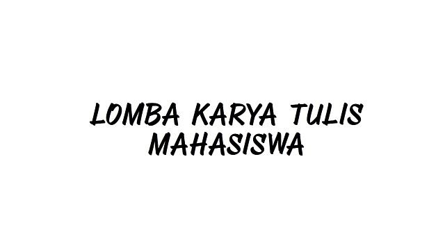 LOMBA KARYA TULIS MAHASISWA