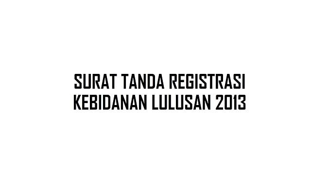 SURAT TANDA REGISTRASI Bidan 2013